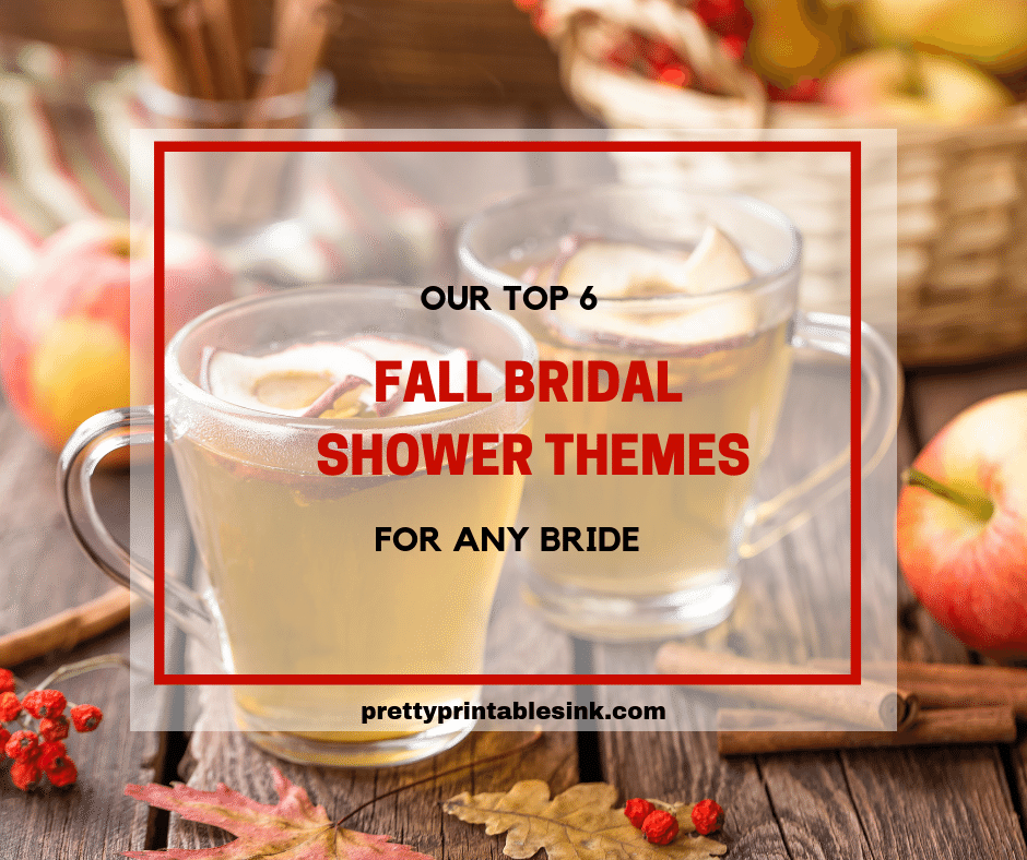 Top 6 fall bridal shower themes | Pretty Printables Ink