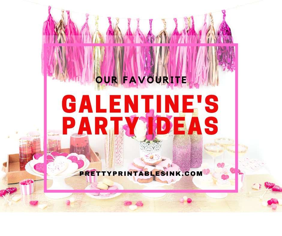 Our Favourite Galentine S Day Party Ideas Pretty Printables Ink